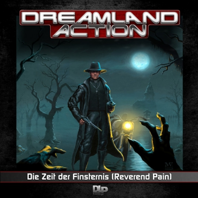Dreamland Action – 02 Die Zeit der Finsternis (Reverend Pain)